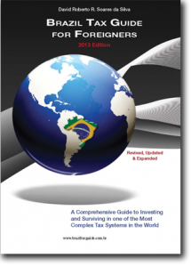 Brazil Tax Guide For Foreigners 2013 Edition, an Excellent Resource